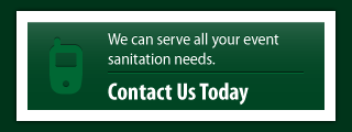 we can serve all your event sanitation needs - contact us today