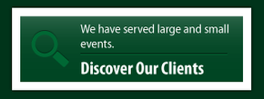 we have served large and small events - discover our clients